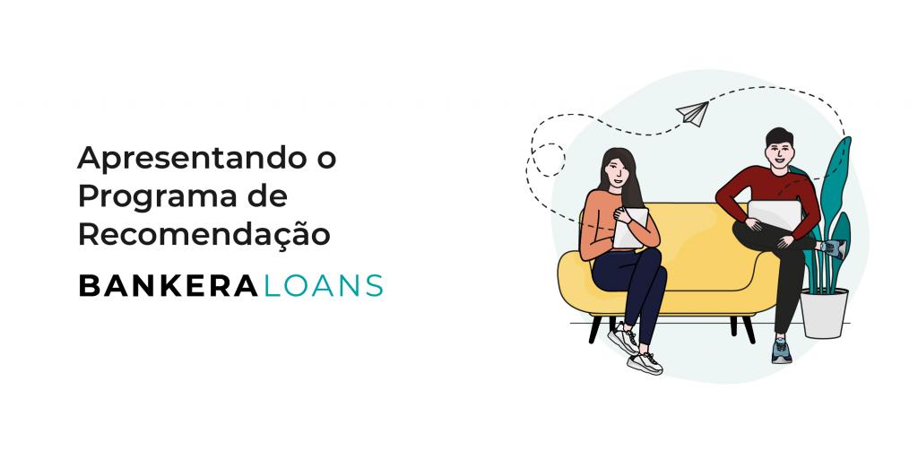 Apresentando o programa de recomendação Bankera Loans