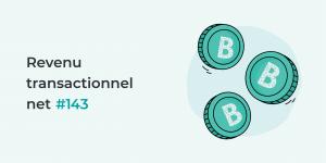 Revenu transactionnel net 143.