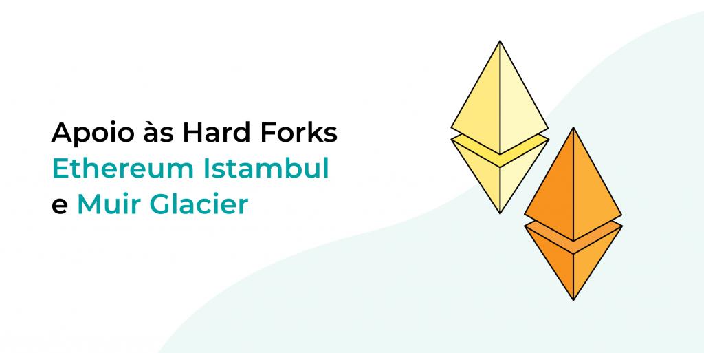 Apoio às Hard Forks Ethereum Istambul e Muir Glacier