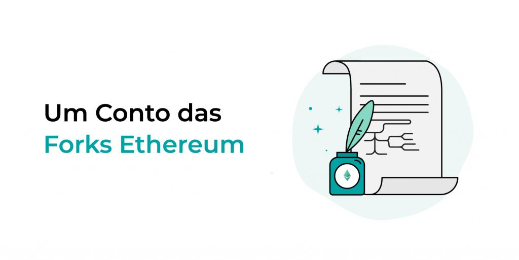 Um Conto das forks Ethereum