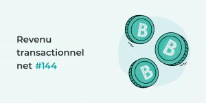 Revenu transactionnel net 144.