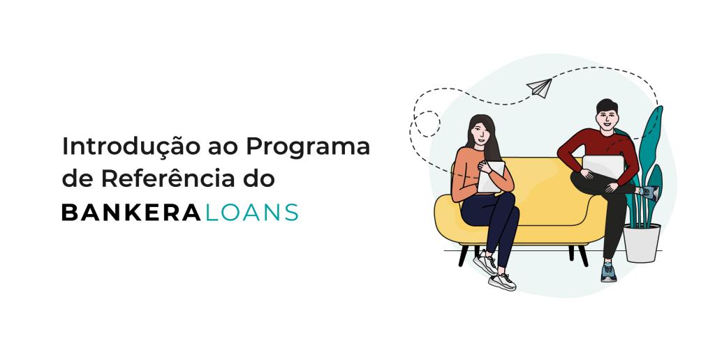 Introdução ao Programa de Referência do Bankera Loans